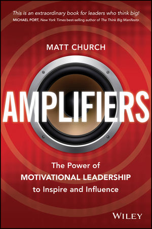 Amplifiers: The Power of Motivational Leadership to Inspire and Influence (0730304906) cover image