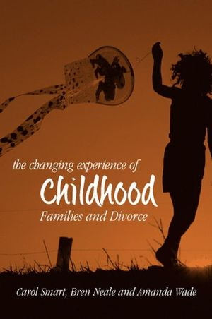 The Changing Experience of Childhood: Families and Divorce