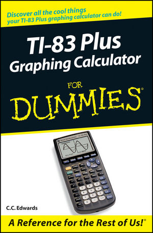 TI-83 Plus Graphing Calculator For Dummies (0764559206) cover image
