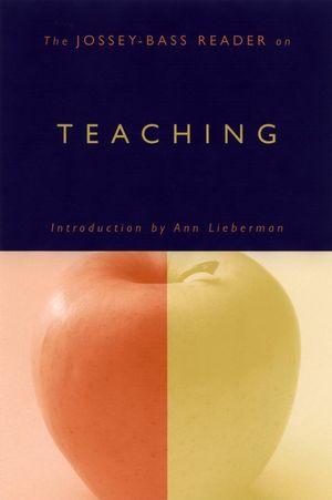The Jossey-Bass Reader on Teaching