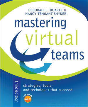 Mastering Virtual Teams: Strategies, Tools, and Techniques That Succeed, 3rd Edition, Revised and Expanded