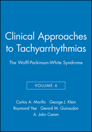 Clinical Approaches to Tachyarrhythmias, Volume 6, The Wolff-Parkinson-White Syndrome