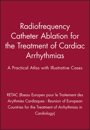 Radiofrequency Catheter Ablation for the Treatment of Cardiac Arrhythmias: A Practical Atlas with Illustrative Cases