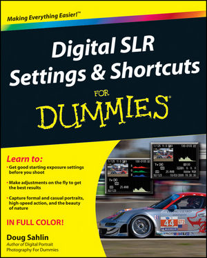 Digital SLR Settings and Shortcuts For Dummies (1118021606) cover image