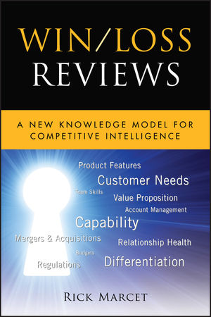 Win / Loss Reviews: A New Knowledge Model for Competitive Intelligence (1118102606) cover image