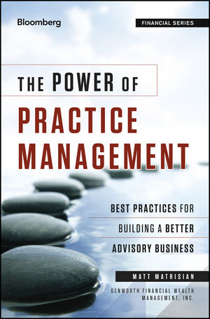 The Power of Practice Management: Best Practices for Building a Better Advisory Business (1118238206) cover image