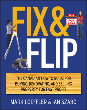 Fix and Flip: The Canadian How-To Guide for Buying, Renovating and Selling Property for Fast Profit (1118239806) cover image