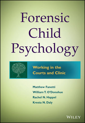 Forensic Child Psychology: Working in the Courts and Clinic