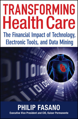 Transforming Health Care: The Financial Impact of Technology, Electronic Tools and Data Mining (1118350006) cover image