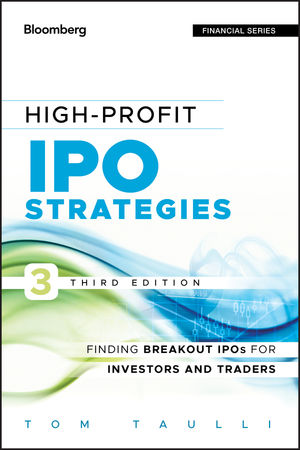 High-Profit IPO Strategies: Finding Breakout IPOs for Investors and Traders, 3rd Edition