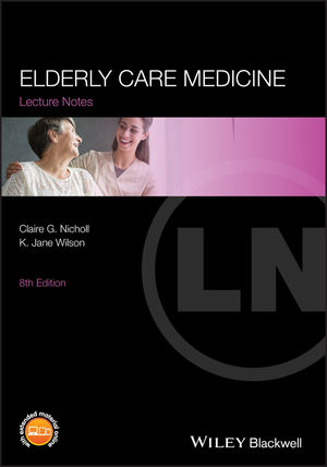 Lecture Notes: Elderly Care Medicine, 8th Edition (1118440706) cover image