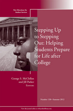 Stepping Up to Stepping Out: Helping Students Prepare for Life After College: New Directions for Student Services, Number 138 (1118483006) cover image