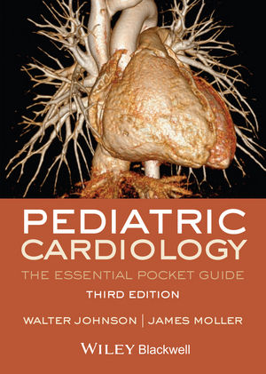 Pediatric Cardiology: The Essential Pocket Guide, 3rd Edition