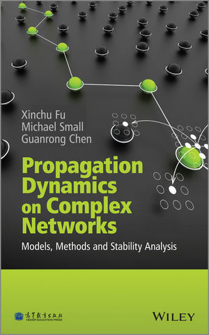 Propagation Dynamics on Complex Networks: Models, Methods and Stability Analysis (1118534506) cover image