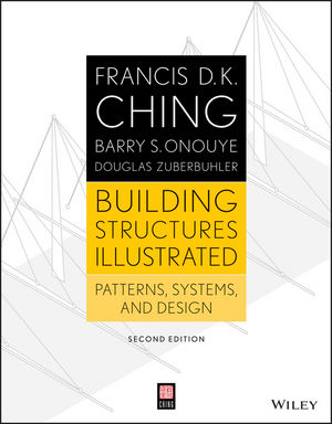 Building Structures Illustrated: Patterns, Systems, and Design, 2nd Edition (1118848306) cover image