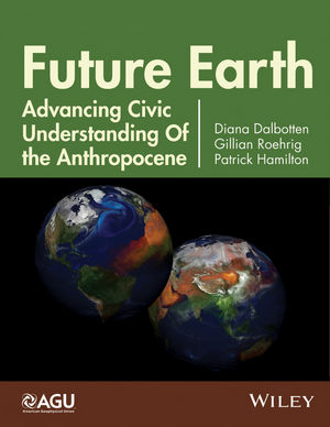 Future Earth: Advancing Civic Understanding of the Anthropocene