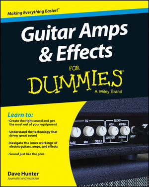 wiley guitar amps and effects for dummies dave hunter. Black Bedroom Furniture Sets. Home Design Ideas