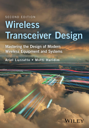 Wireless Transceiver Design: Mastering the Design of Modern Wireless Equipment and Systems, 2nd Edition