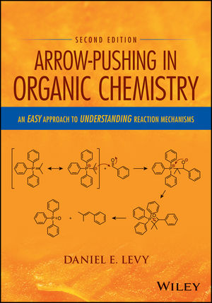 Arrow-Pushing in Organic Chemistry: An Easy Approach to Understanding Reaction Mechanisms, 2nd Edition (1118991206) cover image