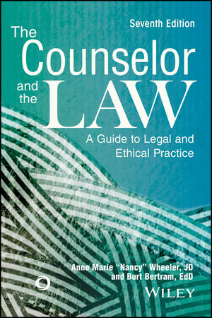 The Counselor and the Law: A Guide to Legal and Ethical Practice, 7th Edition
