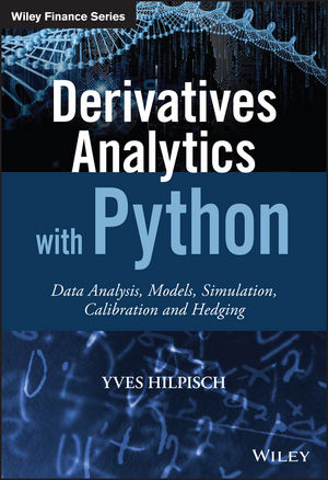 Derivatives Analytics with Python: Data Analysis, Models, Simulation, Calibration and Hedging (1119038006) cover image