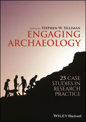 Engaging Archaeology: 25 Case Studies in Research Practice