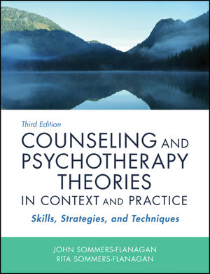 Counseling and Psychotherapy Theories in Context and Practice: Skills, Strategies, and Techniques, 3rd Edition