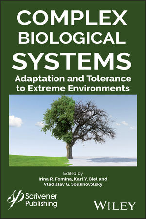 Complex Biological Systems: Adaptation and Tolerance to Extreme Environments