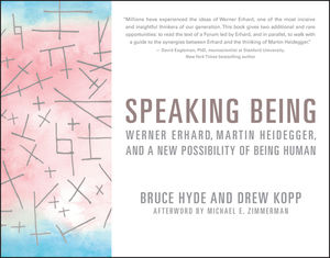 Speaking Being: Werner Erhard, Martin Heidegger, and a New Possibility of Being Human