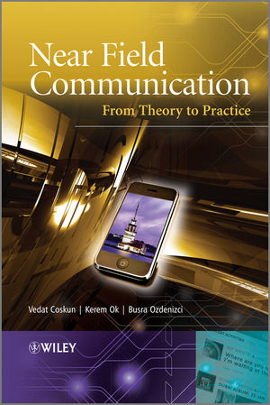 Near Field Communication (NFC): From Theory to Practice (1119966906) cover image