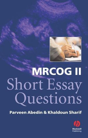 mrcog ii short essay questions medical sciences special topics  mrcog ii short essay questions