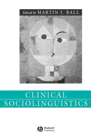 Clinical Sociolinguistics (1405112506) cover image