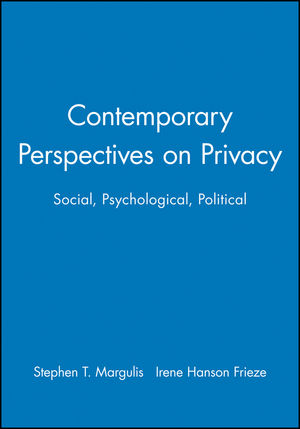 Contemporary Perspectives on Privacy: Social, Psychological, Political