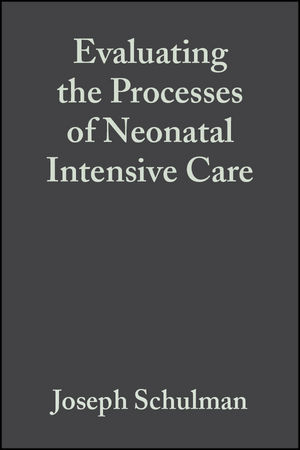 Evaluating the Processes of Neonatal Intensive Care: Thinking Upstream to Improve Downstream Outcomes
