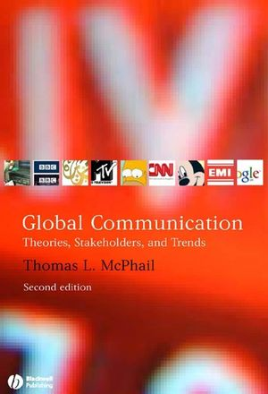 Global Communication: Theories, Stakeholders, and Trends, 2nd Edition (1405150106) cover image