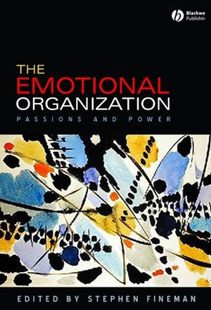 The Emotional Organization: Passions and Power (1405160306) cover image