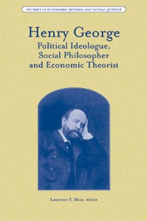 Henry George: Political Ideologue, Social Philosopher and Economic Theorist (1405187506) cover image
