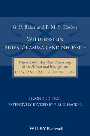 Wittgenstein: Rules, Grammar and Necessity: Volume 2 of an Analytical Commentary on the Philosophical Investigations, Essays and Exegesis §§185-242, 2nd Edition (1444315706) cover image