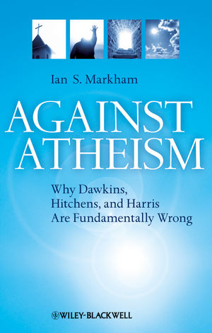 Against Atheism: Why Dawkins, Hitchens, and Harris Are Fundamentally Wrong (1444358006) cover image