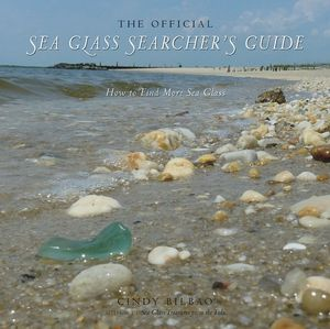 The Official Sea Glass Searcher's Guide How to Fine Your Own Treasures From the Tide