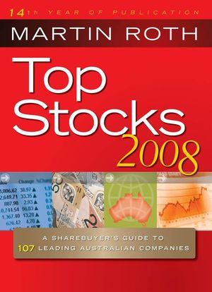 Top Stocks 2008: A Sharebuyer's Guide to Leading Australian Companies