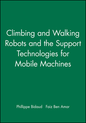 Climbing and Walking Robots and the Support Technologies for Mobile Machines