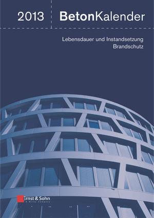 Beton-Kalender 2013: Lebensdauer und Instandsetzung-Behalter