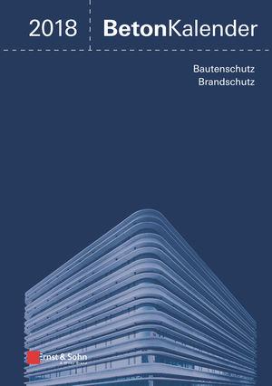 Beton-Kalender 2018: Schwerpunkte: Instandsetzung