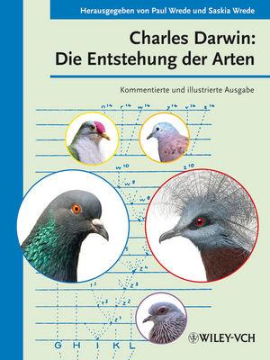 Charles Darwin: Die Entstehung der Arten, Kommentierte und illustrierte Ausgabe