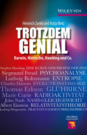Trotzdem Genial: Darwin, Nietzsche, Hawking und Co.