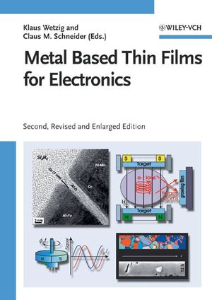 Metal Based Thin Films for Electronics, 2nd, Revised and Enlarged Edition