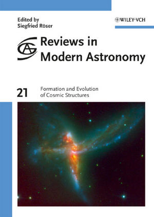 Reviews in Modern Astronomy, Volume 21, Formation and Evolution of Cosmic Structures (3527409106) cover image