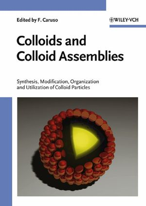 Colloids and Colloid Assemblies: Synthesis, Modification, Organization and Utilization of Colloid Particles