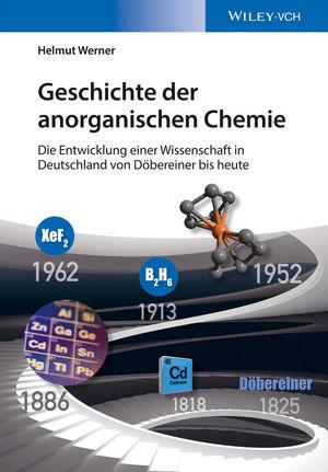 Geschichte der anorganischen Chemie: Die Entwicklung einer Wissenschaft in Deutschland von Döbereiner bis heute  (3527693106) cover image